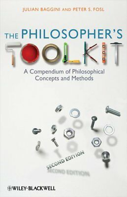 The Philosopher's Toolkit A Compendium of Philosophical Concept... 9781405190183