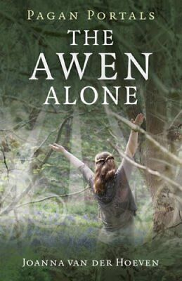 Pagan Portals - The Awen Alone Walking the Path of the Solitary... 9781782795476