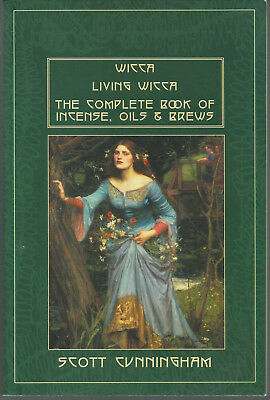 Wicca; Living Wicca; Complete Book of Incense, Oils & Brews by Scott Cunningham