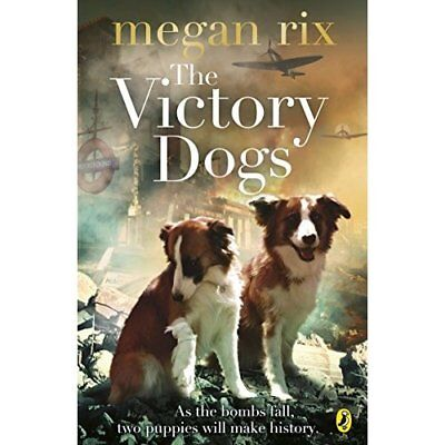 The Victory Dogs - Paperback NEW Rix, Megan 2013-04-04