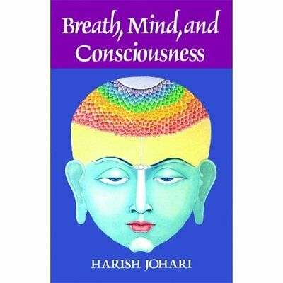 Breath, Mind and Consciousness - Paperback NEW Johari, Harish 1990-06