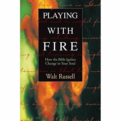 Playing with Fire: How the Bible Ignites Change in Your - Paperback NEW Walter R