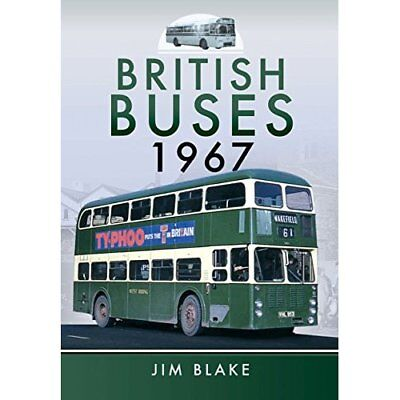 British Buses 1967 - Hardcover NEW Jim Blake (Auth 2015-05-30