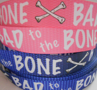 "BAD TO THE BONE pink blue  Grosgrain Ribbon 7/8"" Clip Cake Collar 2Yds 5 Yds DCD"