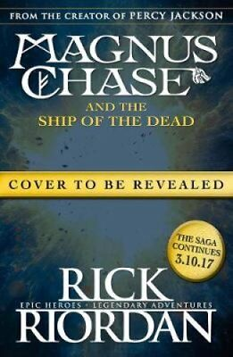 Magnus Chase and the Ship of the Dead (Book 3) by Rick Riordan 9780141342580