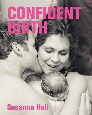 Confident Birth by Susanna Heli 9781780660400 (Paperback, 2012)