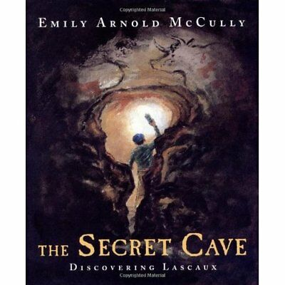 The Secret Cave: Discovering Lascaux - Hardcover NEW Emily Arnold Mc 2010-09-14