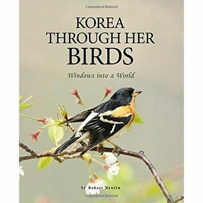 Korea through Her Birds: Windows into a World - Paperback NEW Robert Newlin(A 20