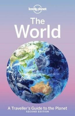 Lonely Planet The World A Traveller's Guide to the Planet 9781786576538