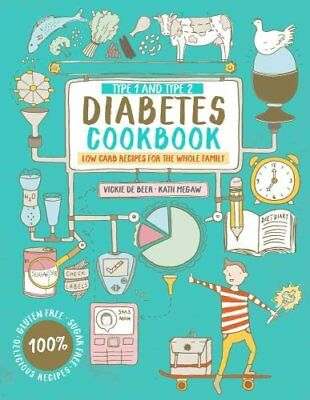 Type 1 and Type 2 Diabetes Cookbook Low Carb Recipes for the Wh... 9781910904978