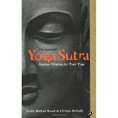 The Essential Yoga Sutra: Ancient Wisdom for Your Yoga - Paperback NEW McNally,