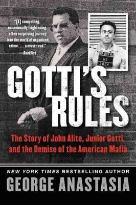 Gotti's Rules The Story of John Alite, Junior Gotti, and the De... 9780062346896