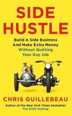Side Hustle Build a side business and make extra money - withou... 9781509859054