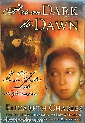 From Dark to Dawn Tale of Martin Luther Reformation Biography James McDonald New