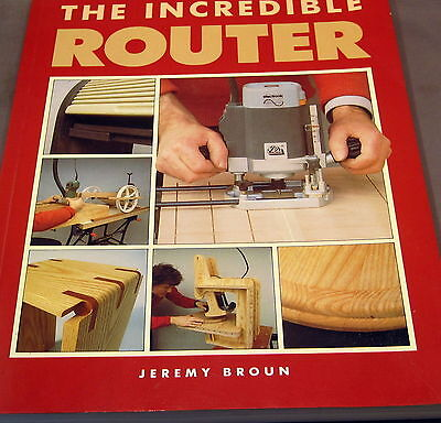 THE INCREDIBLE ROUTER  JEREMY BROUN   Paperback    1985
