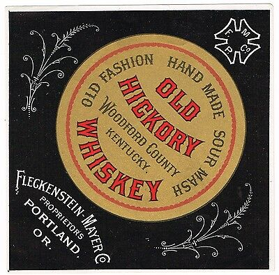 C1900 Whiskey Bottle Label Old Hickory Old Fashioned Sour Mash Portland Oregon
