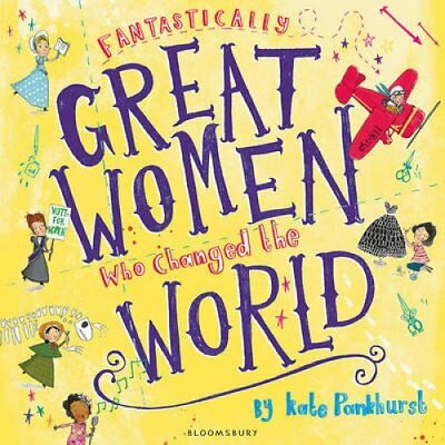 Fantastically Great Women Who Changed The World by Kate Pankhurst 9781408876985