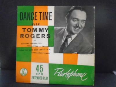 """TOMMY ROGERS """" DANCE TIME  """" E.P. EX+ COND.IN Or.PIC SL."""