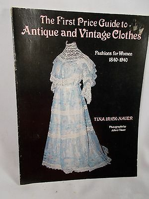 The First Price Guide to Antique and Vintage Clothes Fashions for Women 1840s+