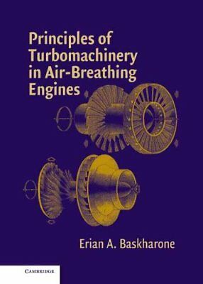 Principles of Turbomachinery in Air-Breathing Engines by Erian A. Baskharone,...