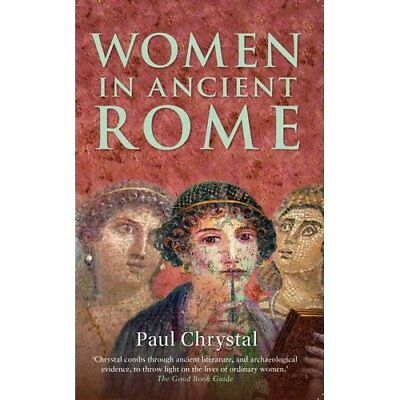 Women in Ancient Rome - Paperback NEW Paul Chrystal ( 2014-12-15