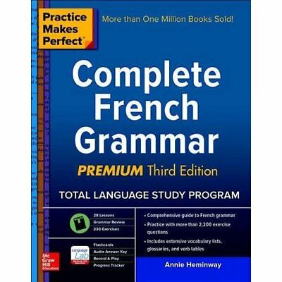 Practice Makes Perfect: Complete French Grammar, Premiu - Paperback NEW Annie He