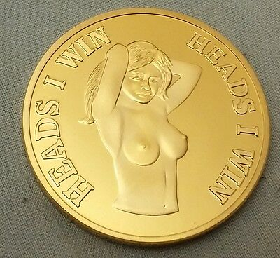 Heads I win Gold Coin Funny Humour Novelty Medal Nude Girl Eroticism Risque 18+