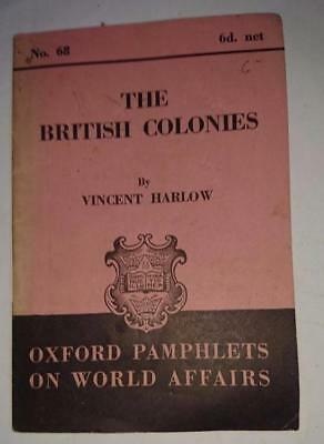 Oxford Pamphlets on World Affairs #68 The British Colonies 1944 Vincent Harlow