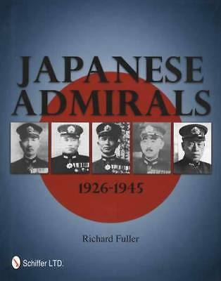 Imperial Japanese Admirals 1926-1945 Exhaustive Biographical Military Reference