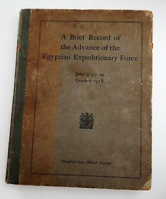 A Brief Record Of  The Egyptian Expeditionary Force Under Gen Allenby, July 1917