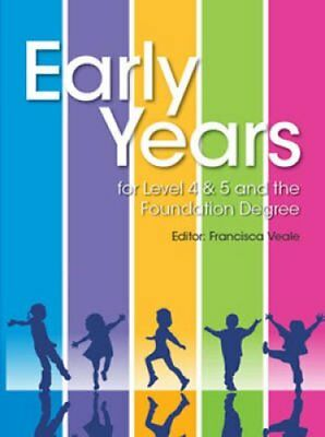 Early Years for Levels 4 & 5 and the Foundation Degree 9781444156676