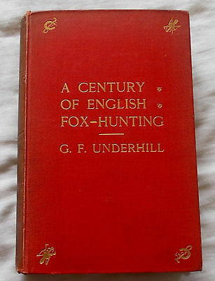 A Century Of English Fox Hunting Sporting Book By Underhill 1900 1St Edition