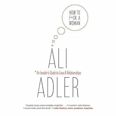 How to F*ck a Woman - Hardcover NEW Adler, Ali 2015-05-26