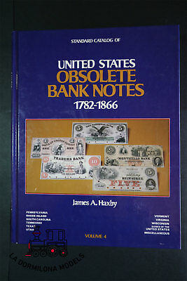 B110 - UNITED STATES OBSOLETE BANK NOTES 1782-1866 James S. Haxby Volume 4 BOOK