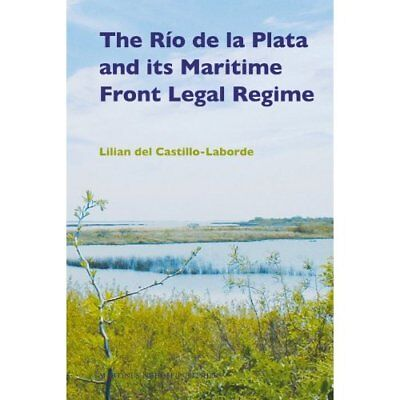 The Rio De La Plata and Its Maritime Front Legal Regime Laborde, Lilian