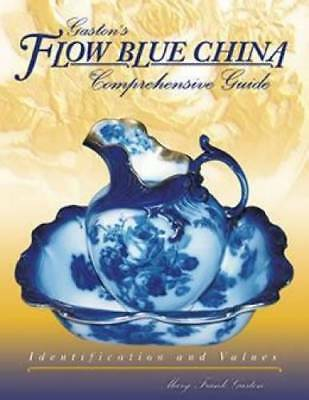 Flow Blue China ID$ Book 1830s Up Marks Plates Etc