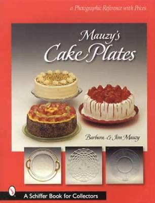 Mauzy's Vintage Cake Plates, Stands, Salvers Collector ID Guide Elegant Glass