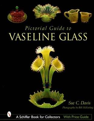 Vaseline Glass Pictorial Guide Collector Reference Makers, Photo ID, Prices More