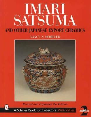 Imari, Satsuma, Imari & Other Antique Japanese Ceramics Collector Reference
