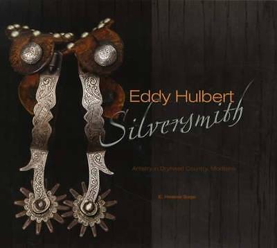 Eddy Hulbert Silver Artist Western Cowboy Collectibles Guide - Spurs & More