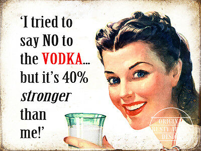Cant Say No To Vodka: Funny Retro Vintage Style Wall Metal Sign Home Decor Gift