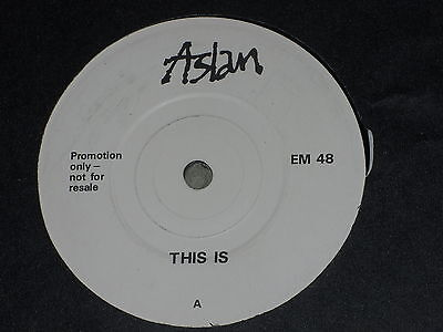 "Aslan:  This is   PROMO  7""  UNPLAYED EX SHOP"