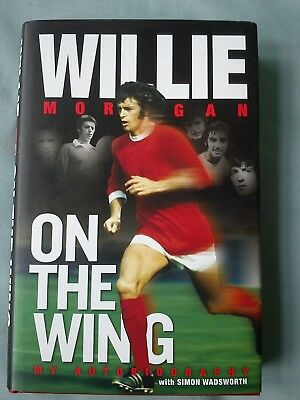 Willie On The Wing Willie Morgan Autobiography ''signed''