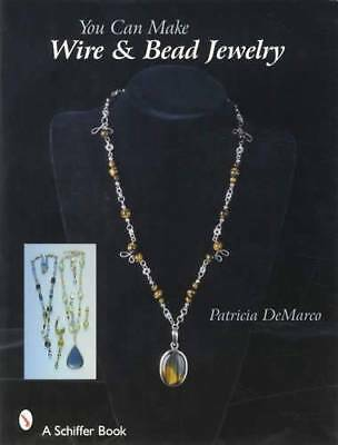 You Can Make Wire & Bead Jewelry (How-To Guide) Patterns, Design, Materials Etc