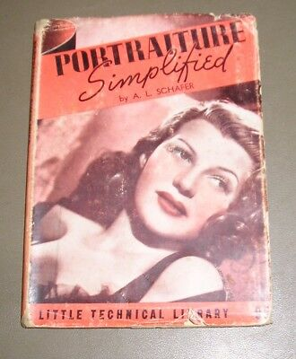 1941- Portraiture Simplified- A.L. Schafer- Little Technical Library- 8th prtng.