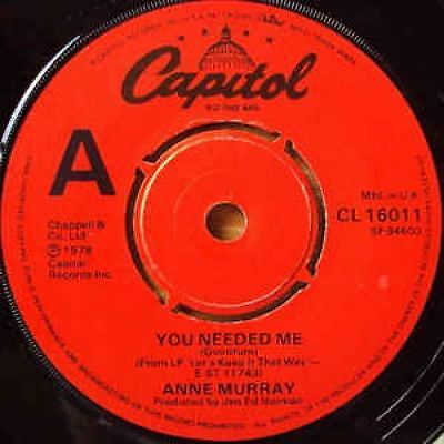 """You Needed Me 7"""" : Anne Murray"""