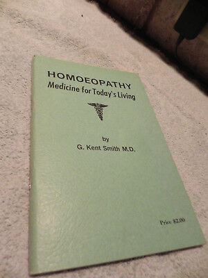 (2) Homoeopathy Medicine For Today's Living By G. Kent Smith M.d.