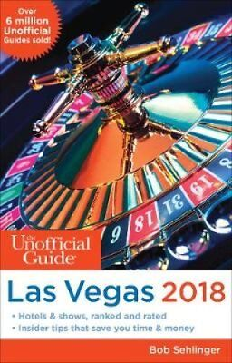 The Unofficial Guide to Las Vegas 2018 by Bob Sehlinger (Paperback, 2017)