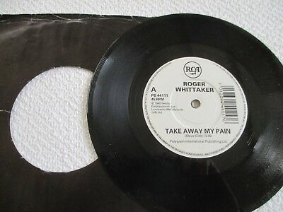 Roger Whittaker -Take Away My Pain /just Across The Rio Grand -Vinyl 45  -1990
