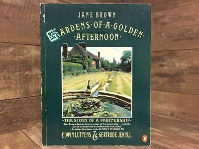 Gardens of a Golden Afternoon: Edward Lutyens and Gertrude Jekyll: The Story of